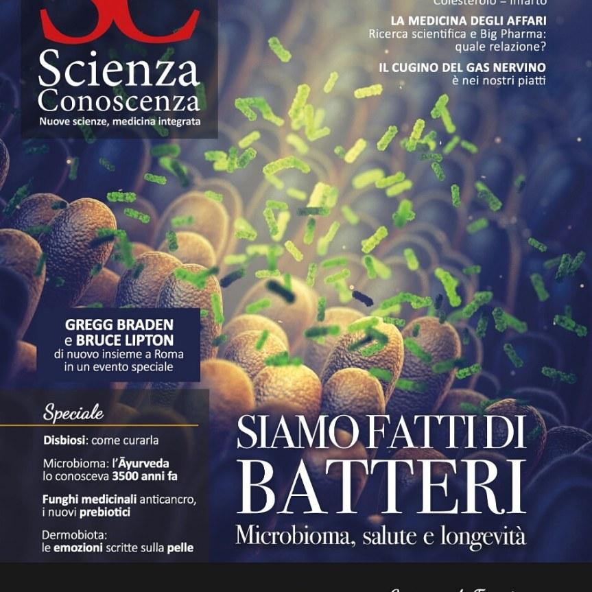 Scienza e Conoscenza: Siamo fatti di batteri. Microbioma, salute elongevità.